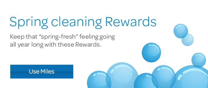 "Spring cleaning Rewards. Keep that ""spring-fresh"" feeling going all year long with these Rewards."